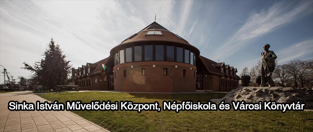 Sinka István Művelődési Központ, Népfőiskola és Városi Könyvtár – Vésztő